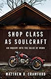 img - for Shop Class as Soulcraft: An Inquiry Into the Value of Work by Crawford, Matthew B.(May 28, 2009) Hardcover book / textbook / text book