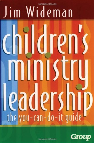 Download By Jim Wideman - Children's Ministry Leadership: The You-Can-Do-It Guide (12.2.2002) pdf epub