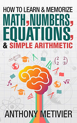 How To Learn And Memorize Math, Numbers, Equations, And Simple Arithmetic (Magnetic Memory Series) cover