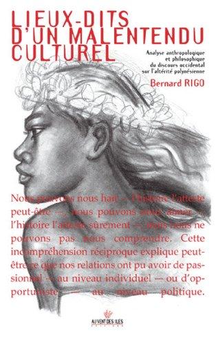 Lieux-dits d'un malentendu culturel : Analyse anthropologique et philosophique du discours occidental sur l'altérité polynésienne