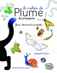 Le cahier de Plume & compagnie par Isabelle Simler