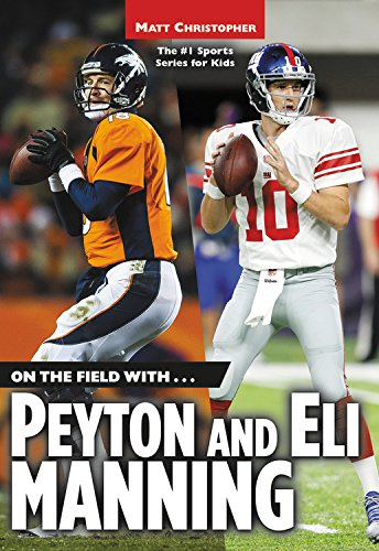 On the Field with...Peyton and Eli Manning (Matt Christopher Sports Bio - Sports Browns Plains Stores