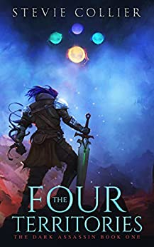 The Four Territories: The Dark Assassin Book One by [Collier, Stevie]