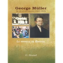 George Müller : sa vie et son oeuvre (1805-1898) (French Edition)