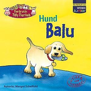 Hund Balu (Tierärztin Tilly Tierlieb) Hörbuch