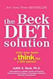 The Beck Diet Solution: Train Your Brain to Think Like a Thin Person (eBook Original)