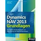 Microsoft Dynamics NAV 2013 - Grundlagen: Kompaktes Anwenderwissen zur Abwicklung von Geschäftsprozessen