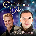 Christmas Cole Audiobook by B.G. Thomas Narrated by Paul Morey