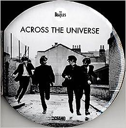 The Beatles: Across The Universe: Un repaso por la historia de la banda de  Liverpool (Ilustrados) (Spanish Edition): Marsh, Naomi: 9788475567075:  Amazon.com: Books
