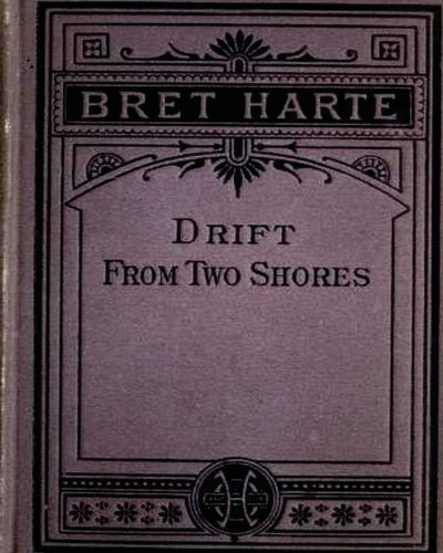 Drift from Two Shores (1878) By Bret Harte (Original Classics) pdf epub