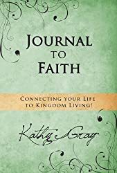 Journal to Faith: Connecting Your Life to Kingdom Living