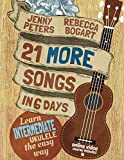 21 More Songs in 6 Days: Learn Intermediate Ukulele the Easy Way: Book + online video (Beginning Ukulele Songs)