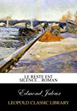 img - for Le reste est silence... roman (French Edition) book / textbook / text book