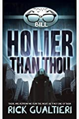 Holier Than Thou (The Tome of Bill) (Volume 4)