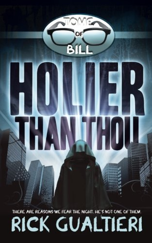 Books : Holier Than Thou (The Tome of Bill) (Volume 4)