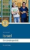 Israel: Ein Länderporträt