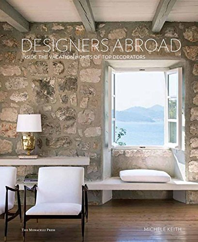 51b5SwxzsuL - Designers Abroad: Inside the Vacation Homes of Top Decorators