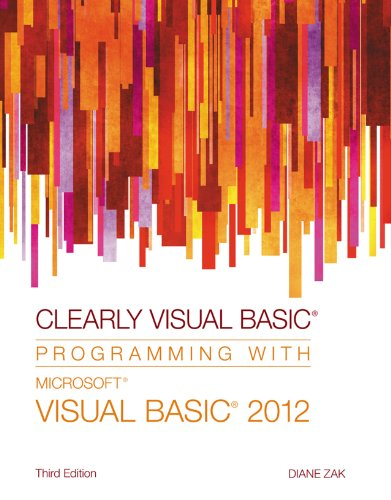 Clearly Visual Basic: Programming with Microsoft Visual Basic 2012 Pdf