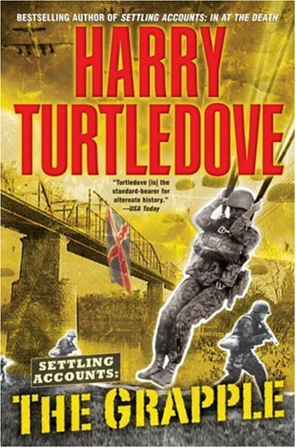 Book: The Grapple - Settling Accounts by Harry Turtledove