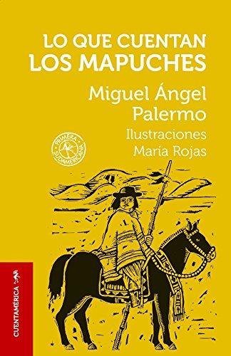 Read Online Lo Que Cuentan Los Mapuches PDF