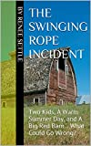 The Swinging Rope Incident (Life On Mesquite Lane & Other Stories Book 1)