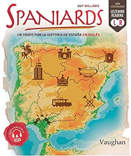 Spaniards: Un paseo por la historia de España en inglés: Amazon.es: Williams, Guy: Libros