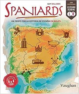 Spaniards: Un paseo por la historia de España en inglés: Amazon.es: Williams, Guy: Libros