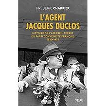 Agent Jacques Duclos (L'): Histoire de l'appareil secret du Parti communiste français