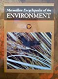Macmillan Encyclopedia of the Environment, Book Builders, Inc. Staff, 0028973844