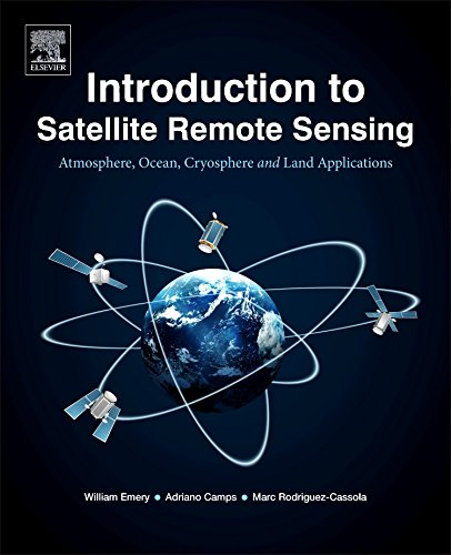 Introduction to Satellite Remote Sensing: Atmosphere, Ocean, Land and Cryosphere (Electromagnetic Elliptical)