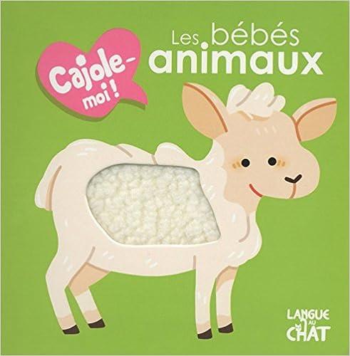 Livre gratuits en ligne Les bébés animaux - Cajole-moi! pdf ebook