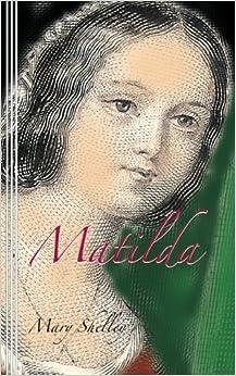 Book Matilda by Mary Shelley (2013-02-19)