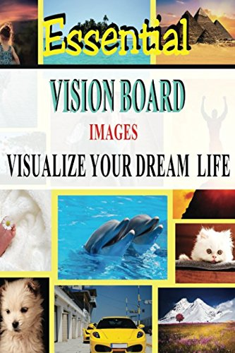 Essential Vision Board Images - Visualize Your Dream Life (Law of (Essential Law Life)