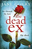 """The Dead Ex - HE CHEATED. HE LIED. HE DIED."" av Jane Corry (author)"