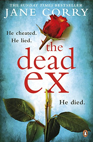 """""""The Dead Ex - HE CHEATED. HE LIED. HE DIED."""" av Jane Corry (author)"""