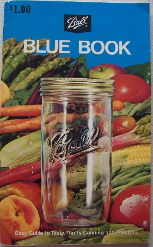 BALL Blue Book [new revised edition 29, copyright 1974] Easy Guide to Tasty, Thrifty Canning and ...