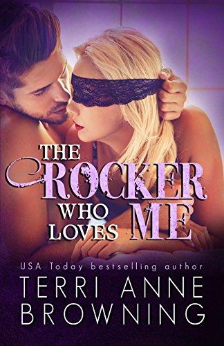Rocker Love (The Rocker Who Loves Me (The Rocker Series Book 4))