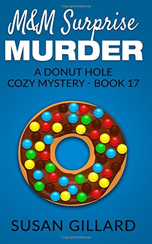 M&M Surprise Murder: A Donut Hole Cozy Mystery - Book 17 pdf