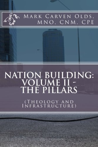 Read Online Nation Building: Volume II - The Pillars: (Theology and Infrastructure) PDF