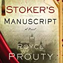 Stoker's Manuscript Audiobook by Royce Prouty Narrated by Stephen R. Thorne