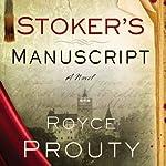 Stoker's Manuscript | Royce Prouty