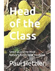 Head of the Class: Smart as a Slime Mold: Nature's Funny Bone Revealed