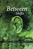 Between Shifts, Sally Gallot Reeves, 1491835176