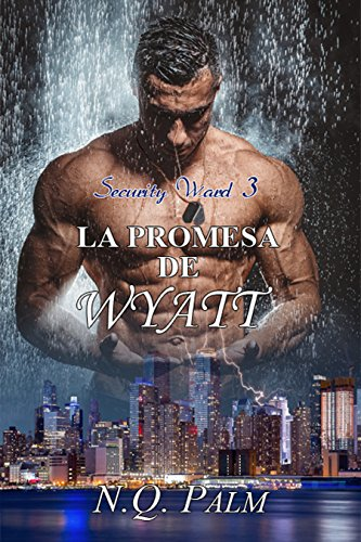 La promesa de Wyatt (Saga Security Ward nº 3) (Spanish Edition)