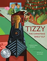 Tizzy, the Christmas Shelf Elf: Santa's Izzy Elves #1