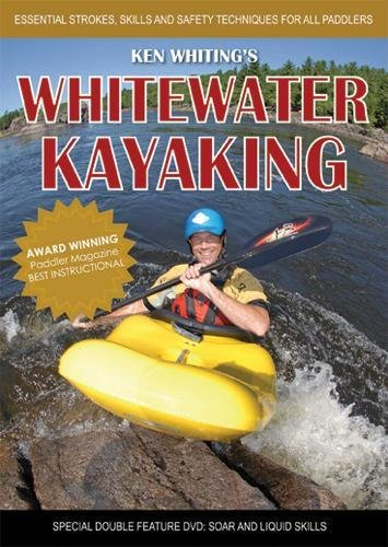 Whitewater Kayaking With Ken Whiting  Essential Strokes Skills And Safety Techniques For All Paddlers
