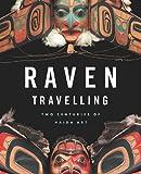 Raven Travelling: Two Centuries of Haida Art