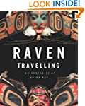 Raven Travelling: Two Centuries of Ha...