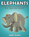 Elephants: Super Fun Coloring Books For Kids And Adults