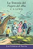 La travesia del Viajero del Alba: The Voyage of the Dawn Treader (The Chronicles of Narnia nº 5) (Spanish Edition)